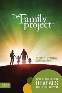 The Family Project: How God's Design Reveals His Best for You