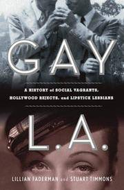 Gay L. A. A History of Sexual Outlaws, Power Politics, and Lipstick Lesbians