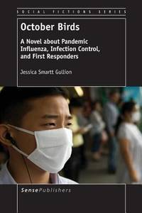 OCTOBER BIRDS: A NOVEL ABOUT PANDEMIC INFLUENZA, INFECTION CONTROL, AND FIRST RESPONDERS (PAPER)