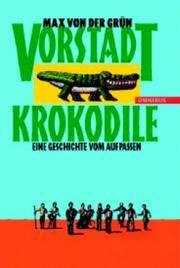 Vorstadtkrokodile.: Eine Geschichte vom Aufpassen. (Ab 10 J.). (Ab 10 J.)( Tb)