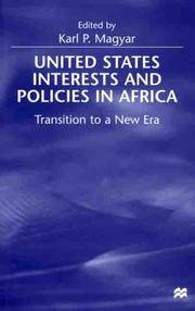 UNITED STATES INTERESTS AND POLICES IN AFRICA - TRANSITION TO A NEW ERA
