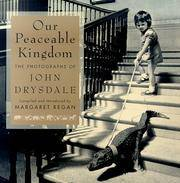 OUR PEACEABLE KINGDON THE PHOTOGRAPHS OF JOHN DRYSDALE