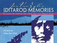 Jon Van Zyle's Iditarod Memories: 25 Years of Post
