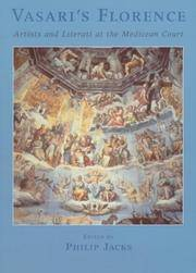 Vasari's Florence: Artists and Literati at the Medicean Court