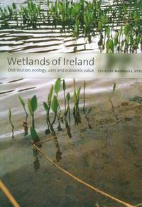 Wetlands of Ireland: Distribution, Ecology, Uses and Economic Value by  Marinus L Otte - Hardcover - 2003 - from Bennor Books (SKU: 005307)