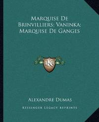 image of Marquise de Brinvilliers; Vaninka; Marquise de Ganges (Paperback)
