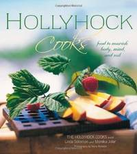 Hollyhock Cooks - Food to Nourish Body, Mind and Soil