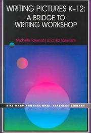 Writing Pictures K-12: A Bridge to Writing Workshop (Bill Harp Professional Teachers Library)