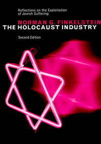 The Holocaust Industry Reflections on the Exploitation of Jewish Suffering, New Edition 2nd Edition