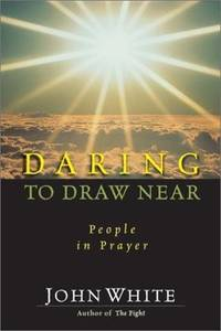 DARING TO DRAW NEAR PEOPLE IN PRAYER
