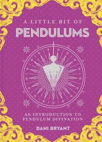 LITTLE BIT OF PENDULUMS: An Introduction To Pendulum Divination (H)