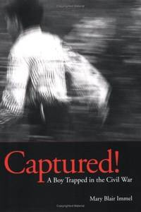 Captured!: A Boy Trapped in the Civil Wa