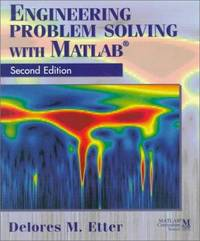 ENGINEERING PROBLEM SOLVING WITH MATLAB ¨, Second Edition.