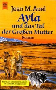 Ayla und das Tal der Großen Mutter by  Jean M(arie (18. Februaro 1936) Auel - Paperback - Edition: 1.ND - 1995 - from Mondevana and Biblio.com