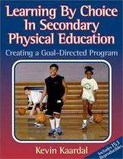 Learning By Choice in Secondary PE:Creating a Goal-Directed Prgm