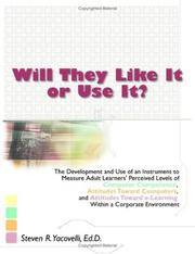 Will They Like It or Use It?: The Development and Use of an Instrument to Measure Adult Learners...