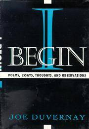 I BEGIN: Poems, Essays, and Thoughts