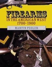 Firearms in the American West 1700-1900