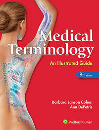 MEDICAL TERMINOLOGY AN ILLUSTRATED GUIDE 8ED (PB 2017)