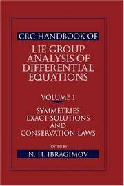CRC Handbook of LIE GROUP ANALYSIS OF DIFFERENTIAL EQUATIONS, Volume 1:  SYMMETRIES, EXACT...