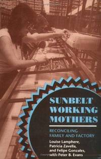 Sunbelt Working Mothers: Reconciling Family and Factory (Anthropology of Contemporary Issues)
