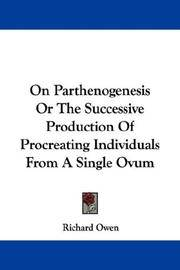 image of On Parthenogenesis Or The Successive Production Of Procreating Individuals From A Single Ovum