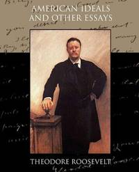 American Ideals, and Other Essays, Social and Political - Cd-Rom Edition