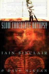 Slow Chocolate Autopsy : Incidents from the Notorious Career of Norton, Prisoner of London
