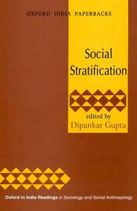Social Stratification (Oxford in India Readings in Sociology and Social Anthropology)