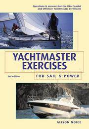 Yachtmaster for Sail and Power: the Complete Course for the RYA Coastal and Offshore Yachtmaster...