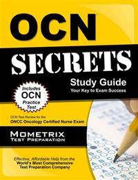 OCN Exam Secrets Study Guide OCN Test Review for the ONCC Oncology Certified Nurse Exam