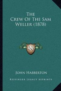 image of The Crew Of The Sam Weller (1878)