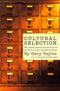 Cultural Selection. Why some achievements survive the test of time--and others don't