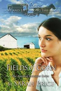 Fields of Corn: The Amish of Lancaster