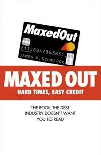 'MAXED OUT: HARD TIMES, EASY CREDIT'