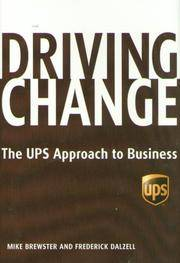 Driving Change; the UPS Approach to Business