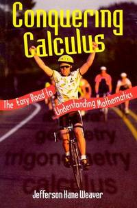 Conquering Calculus: the easy road to understanding mathematics