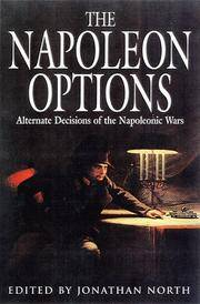 The Napoleon Options: Alternative Decisions of the Napoleonic Wars (Alternate History from...