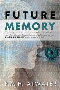 Future Memory by  P. M. H Atwater - Paperback - 2013 - from Revaluation Books (SKU: __1571746889)