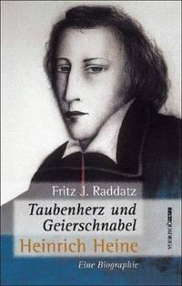 Taubenherz und Geierschnabel: Heinrich Heine : eine Biographie (German Edition)