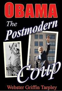 Obama: The Postmodern Coup: Making of a Manchurian Candidate