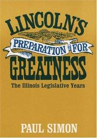image of Lincoln's Preparation for Greatness: Illinois Legislative Years