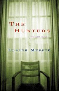 The Hunters: Two Short Novels    (Signed)