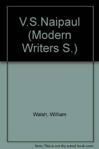 V.S.Naipaul (Modern Writers)