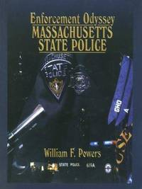 Enforcement Odyssey: The Massachusetts State Police A History