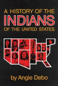 A History of the Indians of the United States [Civilization of the American Indian Series Volume 106]