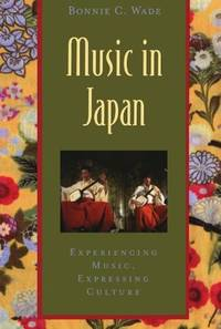 Music in Japan: Experiencing Music, Expressing Culture (Global Music Series)
