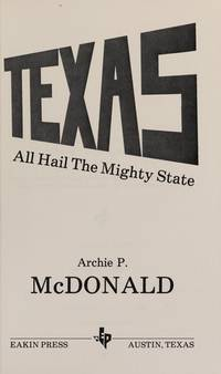Texas All Hail the Mighty State