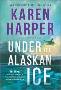 Under the Alaskan Ice (An Alaska Wild Novel, 2)