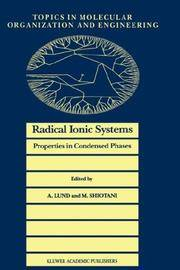 Radical Ionic Systems: Properties in Condensed Phases by Lund A. and Shiotanni M. [editors] - First Edition - 1991 - from Orangeberry Books (SKU: 13189)